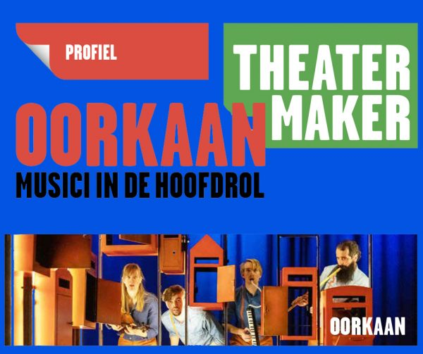 Oorkaan in de Theatermaker