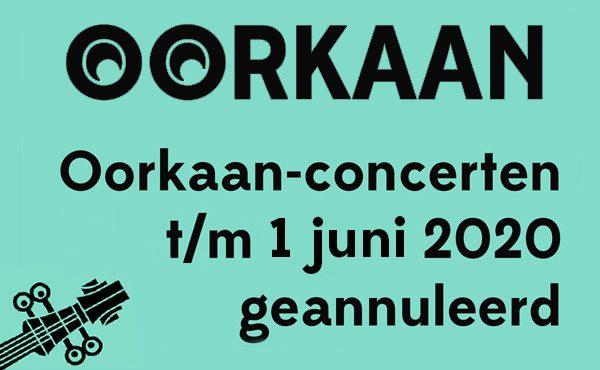 Oorkaan-concerten t/m 1 juni geannuleerd
